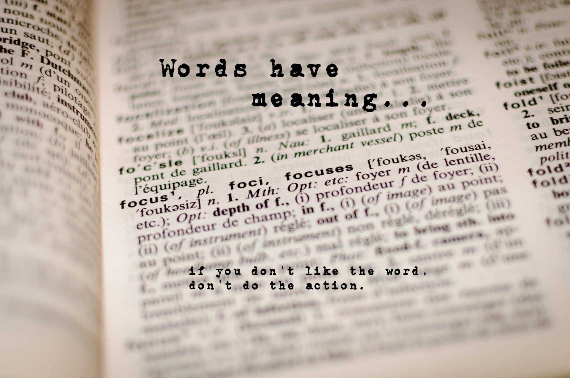 words have meaning if you don't like the word don't do the action