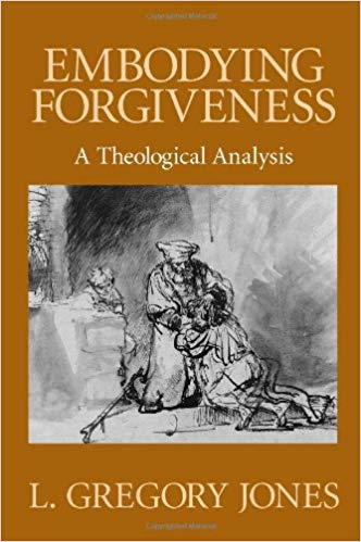 how to embody forgiveness a theological analysis