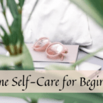 extreme Self-Care for Beginners
