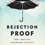 6 Reasons You Need to Read Jia Jiang's  Rejection Proof