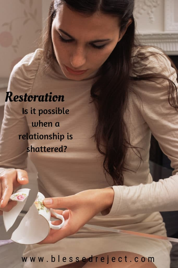 Restoration is it possible when a relationship if shattered?