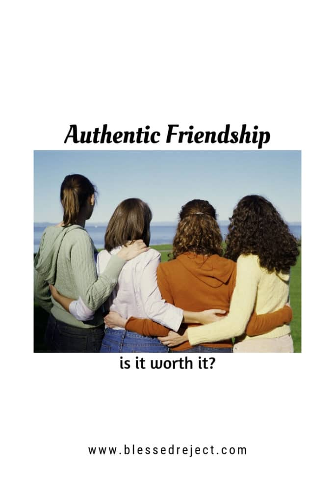 authentic friendship - is it worth it?