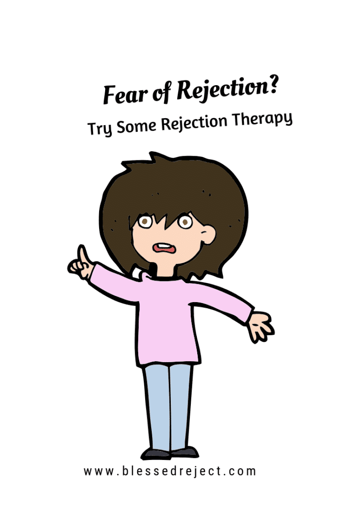Fear of Rejection? Try some rejection therapy. Short read on types of rejection and how they affect our lives.