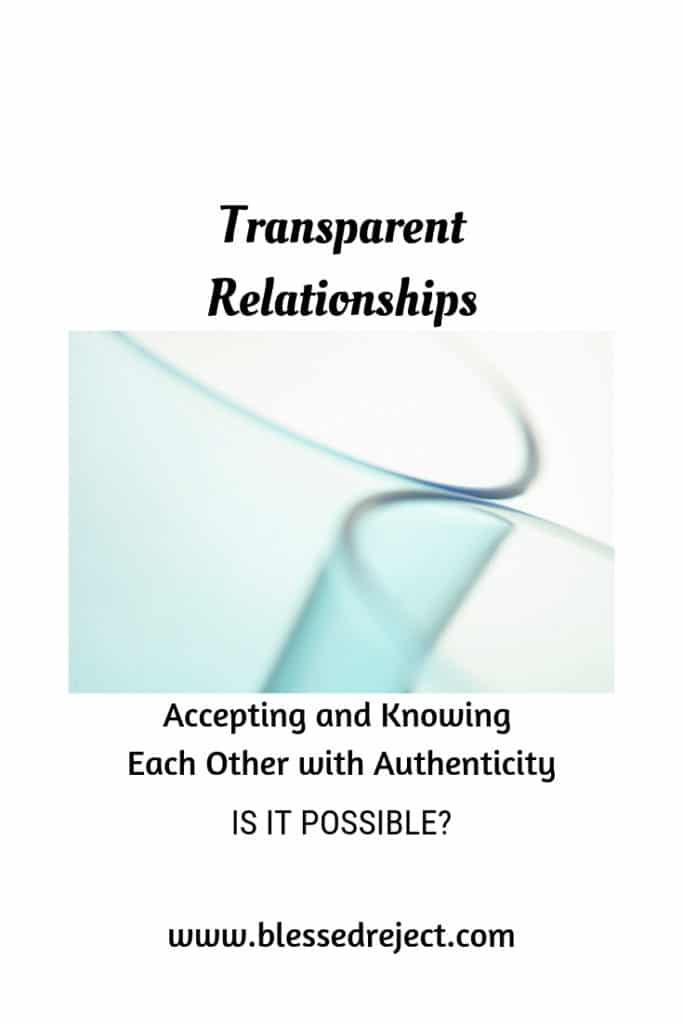 transparent relationships accepting and knowing each other with authenticity