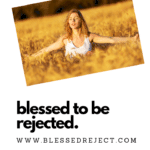 "Why the Name ""Blessed Reject""?"