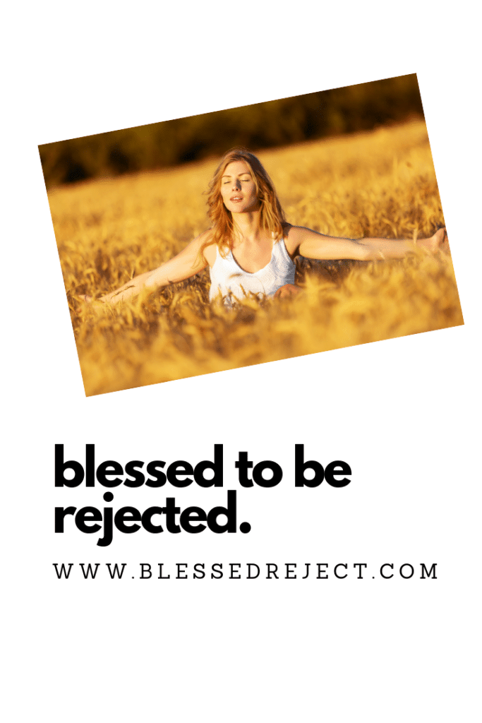 blessed to be rejected