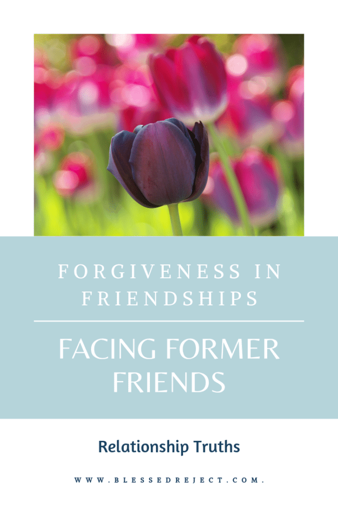 Facing former friends - flowing grace and forgiveness