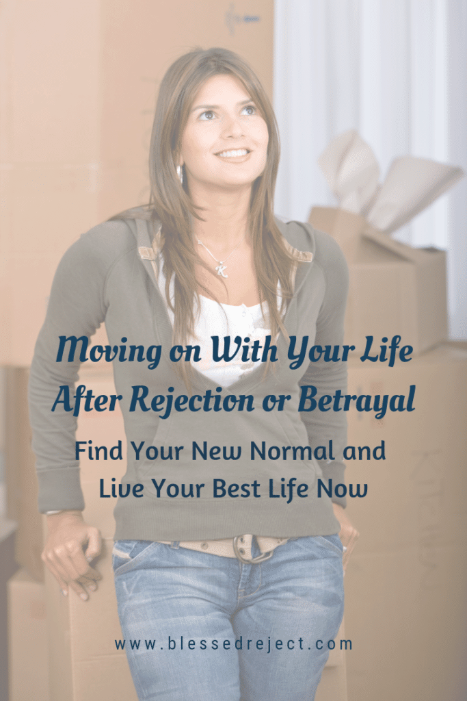 Moving on With Your Life After Rejection or Betrayal