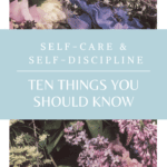 10 Things to Know about Self-Care and Self-Discipline