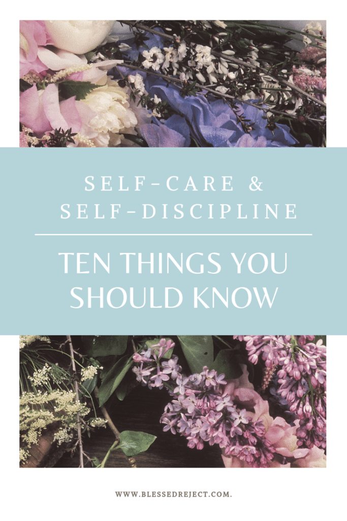 Self-Care & Self-Discipline Ten Things You Should Know