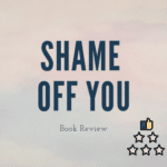How to Get Emotionally Healthy Shame Off You