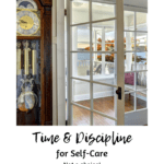 Finding Time & Discipline for Self-Care