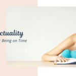 Punctuality - 6 Tips for Being on Time