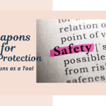 Weapons for Self-Protection - Stun Guns as a Tool