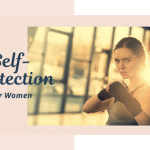 Self-Protection for Women - Why We Must Learn