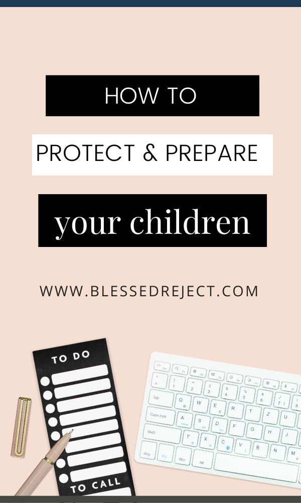 how to protect and prepare your children to do list